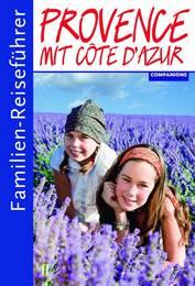 Familien-Reiseführer Provence mit Côte d'Azur